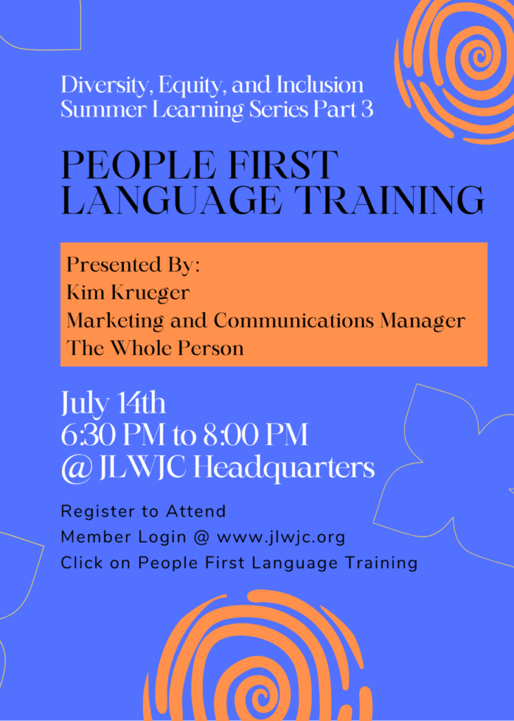People First Language Training, July 16th 6:30 - 8:00 PM at JLWJC Headquarters